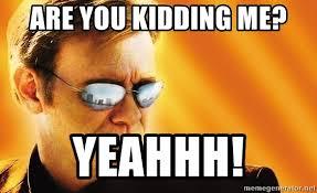 Csi Glasses Meme - are you kidding me yeahhh csi miami sunglasses meme generator