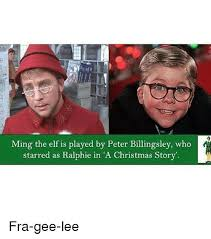 A Christmas Story Meme - ming the elf is played by peter billingsley who starred as ralphie