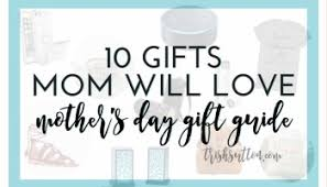 10 beauty gifts for mom mothers day gift guide 2017 gifts for her mother s day gift guide birthday christmas for ladies