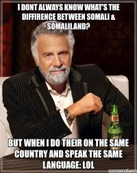 Somali Memes - dont always know what s the diffirence between somali somaliland