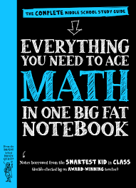 everything you need to ace math in one big fat notebook workman