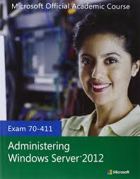 exam 70 411 administering windows server 2012 microsoft official