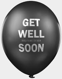 get well soon balloons same day delivery get well enough to again soon offensive abusive balloons