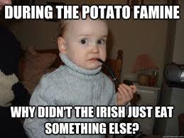Funny Irish Memes - pipe baby memes quickmeme