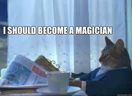 Magician Meme - funny for magician funny www funnyton com