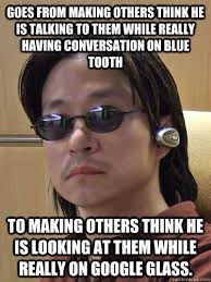 Bluetooth Meme - goes from making others think he is talking to them while really