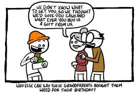Funny Comics Memes - grandparents bought weed for my birthday funny weed comics memes
