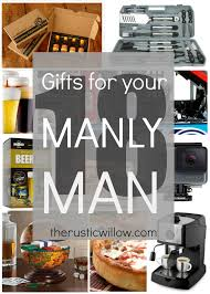 gift guide for men the gifts men actually want the rustic willow