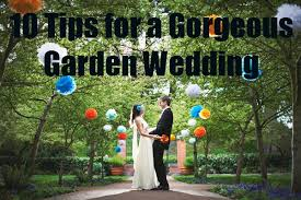 garden wedding ideas tips for a garden wedding ceremony