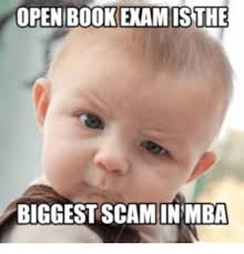 Mba Meme - open book exam is the biggest scam in mba mba meme on me me