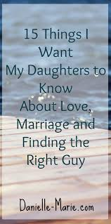 15 things i want my daughters to about and marriage