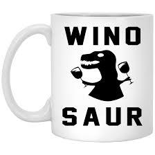 Wino To Decorate Our Home Wino Saur Mug 0stees Com
