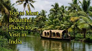 top 10 most beautiful places to visit in india highest tourist