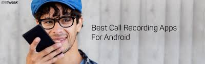 best recording app for android 12 best call recording apps for android 2018