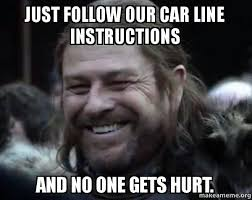 One Line Memes - just follow our car line instructions and no one gets hurt