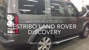 original land rover discovery estribo land rover discovery 4 auto330 acessórios youtube