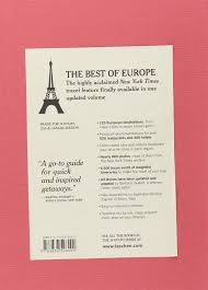 New York Times Travel by The New York Times 36 Hours 125 Weekends In Europe Barbara