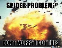 Exterminator Meme - need a spider exterminator by little music box meme center