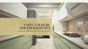 which colour is best for kitchen slab according to vastu these are the best vastu colours for your kitchen the