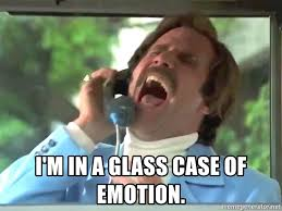 Glass Case Of Emotion Meme - i m in a glass case of emotion anchorman glass case meme generator