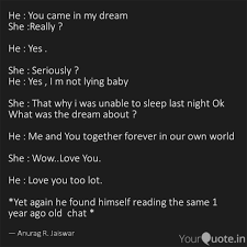 He Loves Me Not Quotes by He You Came In My Dream She