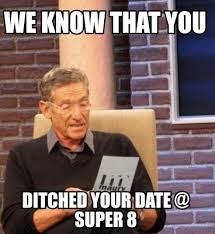 Maury Meme Generator - meme maker we know that you ditched your date super 8
