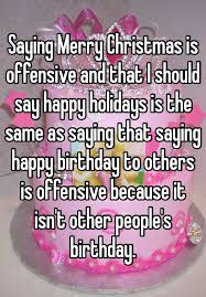saying merry is offensive and that i should say happy