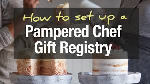 wedding wishes gift registry how to set up a pered chef gift registry