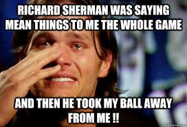 Richard Sherman Memes - richard sherman was saying mean things to me the whole game and