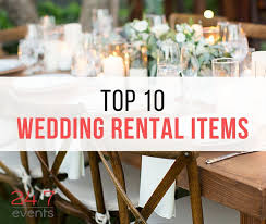 wedding rental our top 10 2016 rental items for weddings 24 7 events