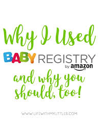 baby registery why i used baby registry and why you should
