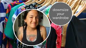 how to downsize your wardrobe minimalist wardrobe tips youtube