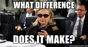 What Difference Does It Make Meme - what difference does it make hillary clinton texting meme