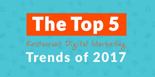 the top 5 restaurant digital marketing trends of 2017 infographic