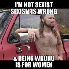 Hillbilly Memes - sexism is wrong almost politically correct redneck know your meme