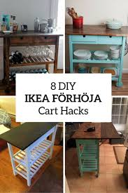 8 diy ikea förhöja kitchen cart hacks shelterness