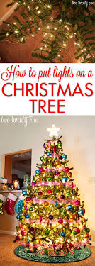 best way to hang christmas lights on tree how to put lights on a christmas tree two twenty one