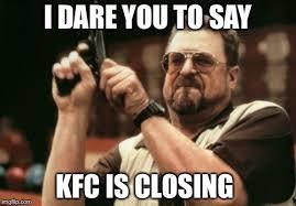 Kfc Memes - i dare you imgflip