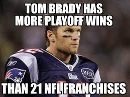 Tom Brady Memes - 22 meme internet tom brady has more playoff wins than 21 nfl