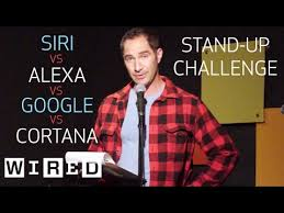 www google commed stand up comedy using only siri alexa cortana and google home