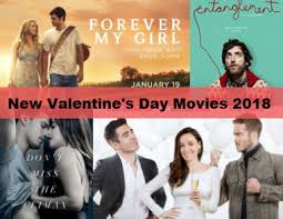 valentine movies best new 2018 valentine s day movies romantic and sexy movies for
