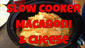 easy and delicious slow cooker macaroni and cheese youtube