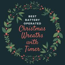 best battery operated wreaths with timer findinista