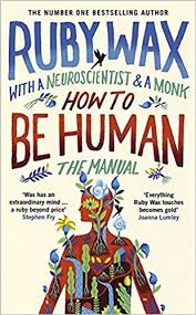 no half hearted living beyond rubies how to be human the manual ruby wax 9780241294727 amazon com books