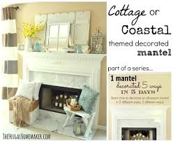 what is cottage style cottage or coastal themed decorated mantel 1 mantel decorated 5