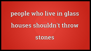 people who live in glass houses shouldnt throw stones meaning