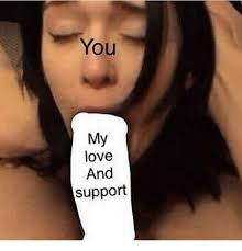 Me You Meme - you my love and support dank meme on me me