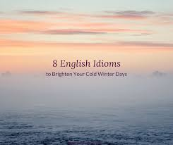 Cold Comfort Idiom Meaning 8 Fun Idioms To Make You Happy In The Winter Speak Confident English
