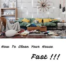 how to clean house fast how to clean a filthy house fast best house 2017