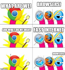 Who Are We Browsers Meme - what do we want 3 meme imgflip